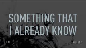 Something That I Already Know