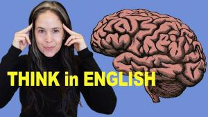How to THINK in English   No More Translating in Your Head!
